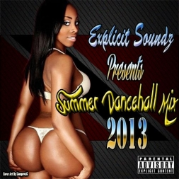 Explicit Soundz Presents Summer Dancehall Mix 2013