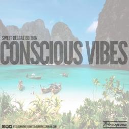 Conscious Vibes Sweet Reggae Mix
