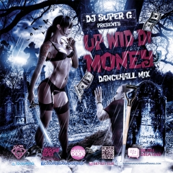 UP WID DI MONEY DANCEHALL MIX