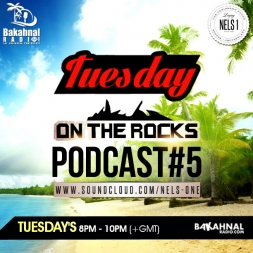Tuesday On The Rocks [soca 2015] - Podcast 5