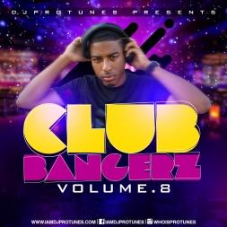 CLUB BANGERZ VOLUME.8 TOP 40,MOOMBAHTON, MAINSTREAM, HIP HOP,DANCEHALL