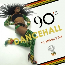 Nineties Dancehall Reminiscent Vol.1