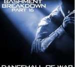 Bashment Breakdown Part 16