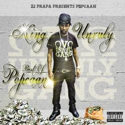Zj Prapa Presents King Unruly Best Of Popcaan