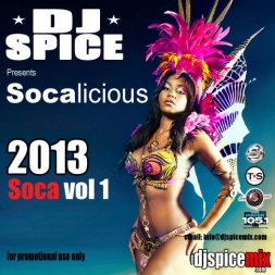 DJ Spice presents 2013 Socalicious soca mix series vol 1