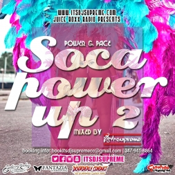 Juice Boxx Radio Present Soca Power Up 2