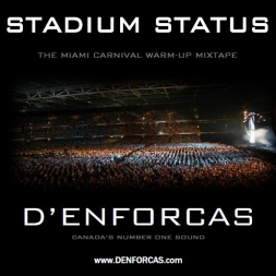 D'ENFORCAS presents STADIUM STATUS: The Miami Carnival Warm Up Mixtape
