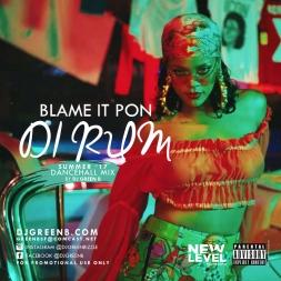 Blame It Pon Di Rum