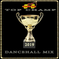 "2019 Dancehall Mix ""TOP CHAMP"""