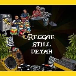 Reggae Still Deya