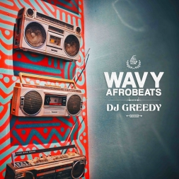Wavy Afrobeats Vol. 1 Mix (feat. Various Artists) [2018]