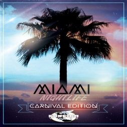 MIAMI NIGHTLIFE CARNIVAL EDITION