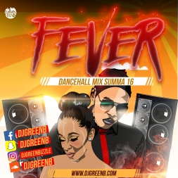 FEVER SUMMA16 DANCEHALL MIX