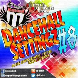 MIXPLOSION DANCEHALL SETTINGZ VOL.8