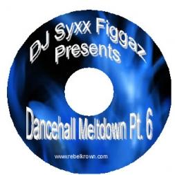 Dancehall Meltdown Pt. 6