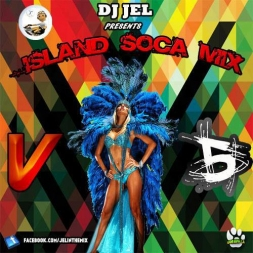 DJ JEL PRESENTS ISLAND SUMMER SOCA MIXTAPE v5