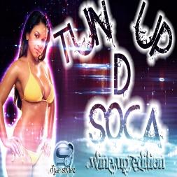 TUN UP D SOCA WINE UP EDITION