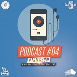 TGIF SHOW - PODCAST 04