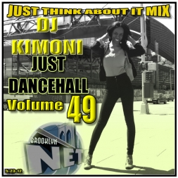 Dj KIMONI JUST DANCEHALL Volume 49 / Just Think About it Mix