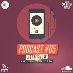 TGIF SHOW - PODCAST 05