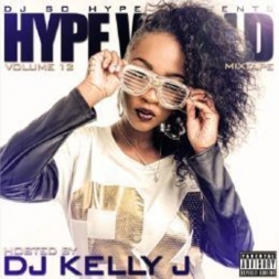 DJ SO HYPE PRESENTS THE HYPE WORLD MIXTAPE VOLUME #12