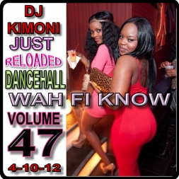 Dj KIMONI JUST DANCEHALL RELOADED Volume 47