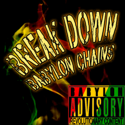 Break Down Babylon Chains (Reggae n Hip-Hop)