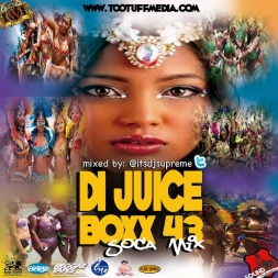 Di Juice Boxx 43 Soca Mix