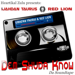DEM SHUDA KNOW : DA SOUNDTAPE BY IJAHDAN TAURUS & RED LION 2015