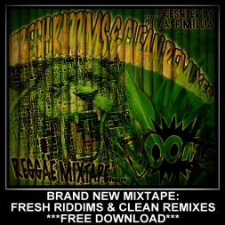 Fresh Riddims & Clean Remixes