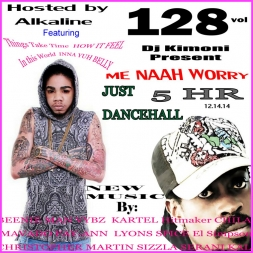 JUST DANCEHALL Volume 128 Hosted by Alkaline  Me naah worry