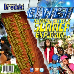 Eva Fresh Dancehall Mix Vol6 Summer Explosion 2012