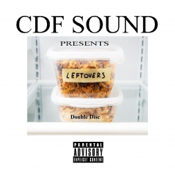 CDF Sound Presents - The Leftovers 2017 - Cd1of2 - EXPLICIT VERSION