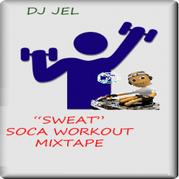 DJ JEL PRESENTS SWEAT SOCA GYM MIXTAPES