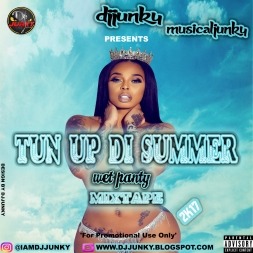TUN UP DI SUMMER WET PANTY DANCEHALL MIXTAPE 2K17
