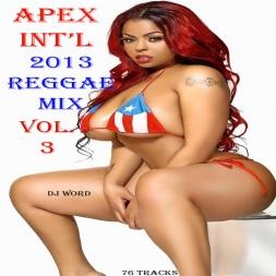 Apex Intl 2013 Reggae Mix Vol 3