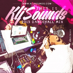 KLJ SOUNDS PRESENTS THIS IS KLJ SOUNDS 2013 DANCEHALL MIX