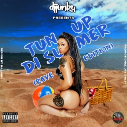 DJ JUNKY PRESENTS - TUN UP DI SUMMER RAVE EDITION DANCEHALL MIXTAPE 2018