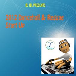 DJ JEL PRESENTS DANCEHALL/REGGAE START UP