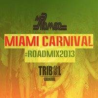 MIAMI Carnival Road Mix 2013