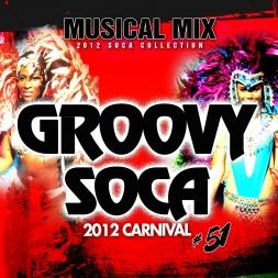 SOCA GROOVY MIX 2012