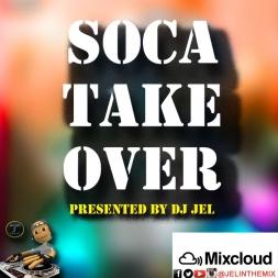 DJ JEL PRESENTS 2016 SOCA TAKE OVER