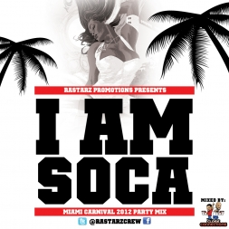 I Am Soca Rastarz Promo Mix