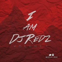I AM DJ REDZ Vol.1
