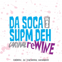 Da Soca Supm Deh vol. 3 Carnival reWINE (Hosted by Sarangetti)
