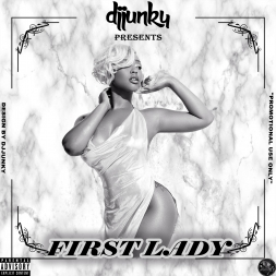 DJJUNKY PRESENTS FIRST LADY DANCEHALL MIXTAPE 2018