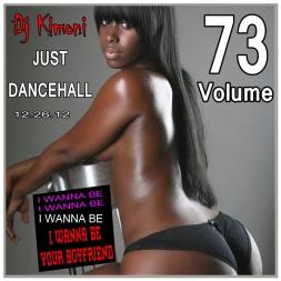 Dj Kimoni JUST DANCEHALL Volume 73    I WANNA B