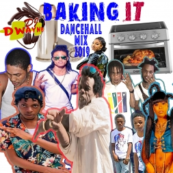 Baking It Dancehall Mix