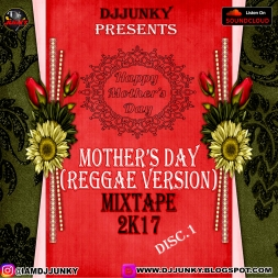 MOTHERS DAY REGGAE VERSION MIXTAPE 2K17 DISC 1