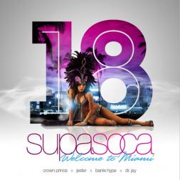 Supa Soca 18  Welcome To Miami